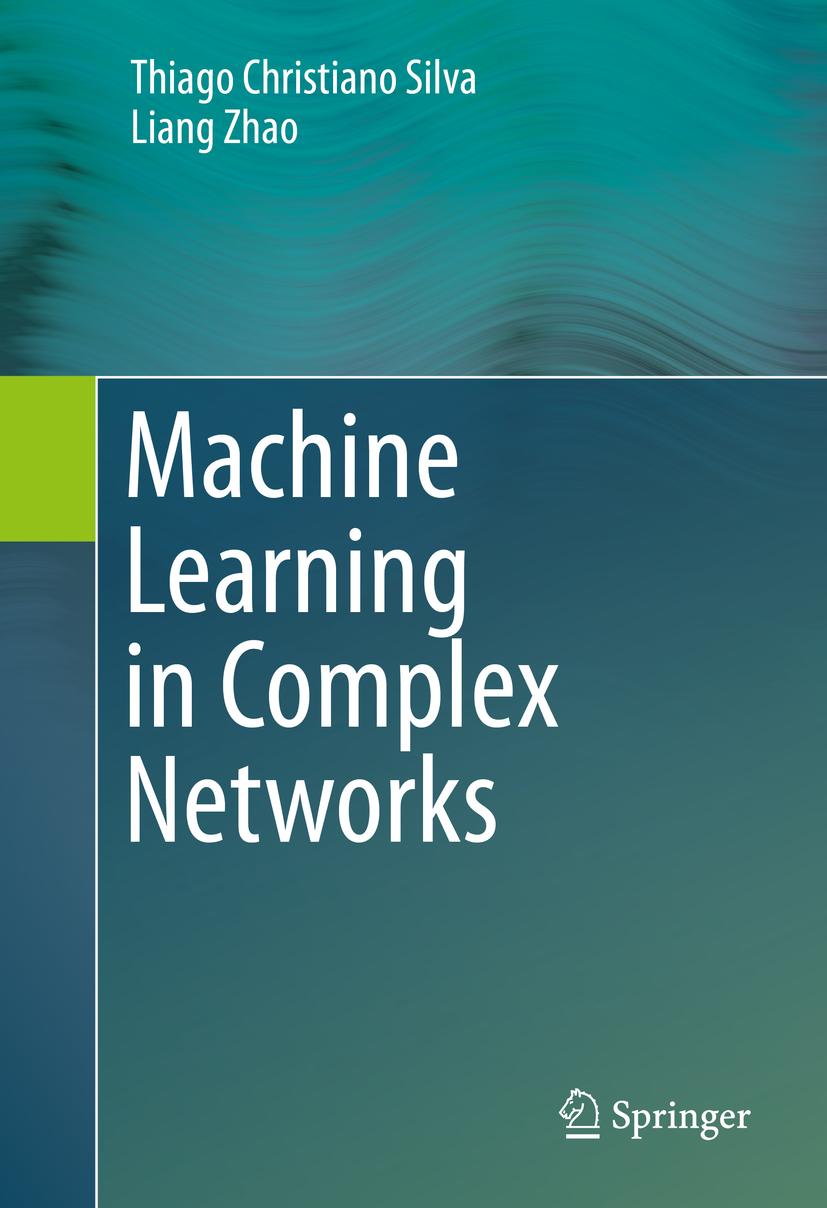 Silva, Thiago Christiano - Machine Learning in Complex Networks, ebook