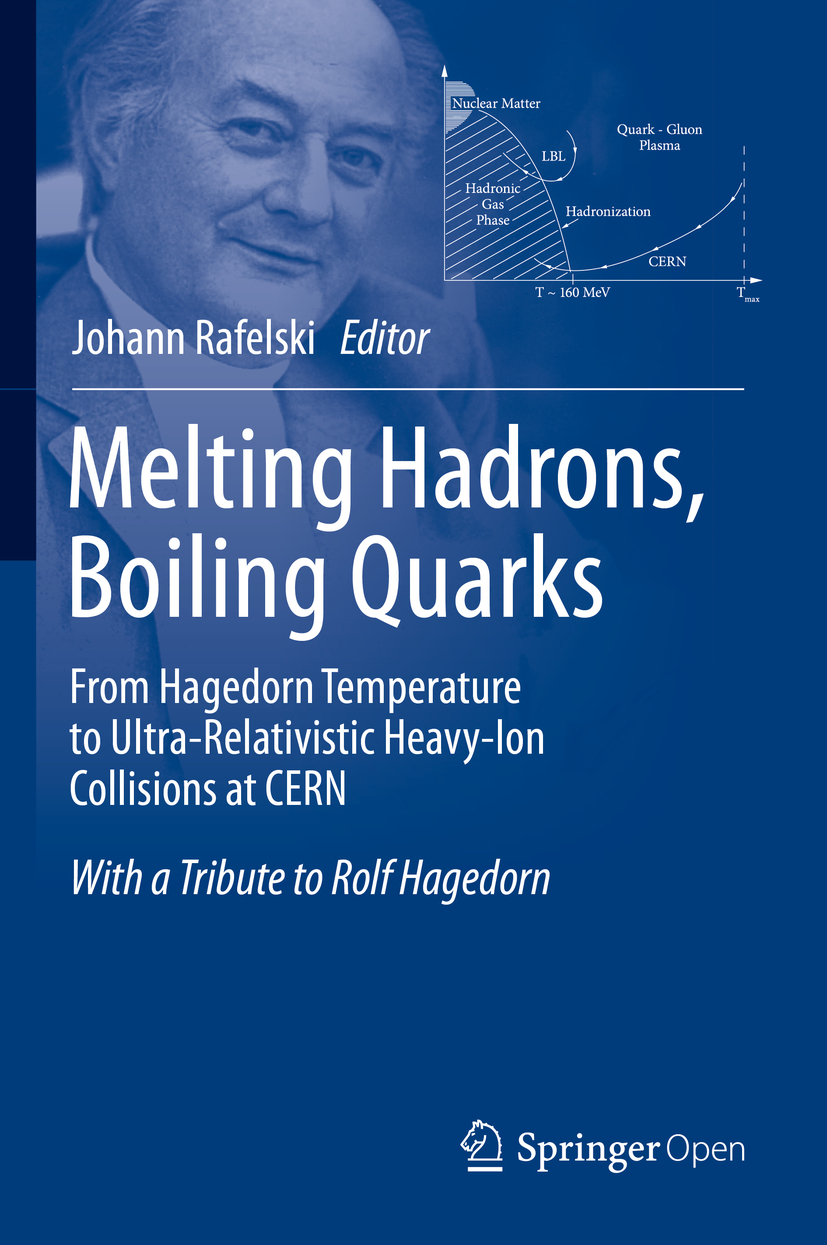 Rafelski, Johann - Melting Hadrons, Boiling Quarks - From Hagedorn Temperature to Ultra-Relativistic Heavy-Ion Collisions at CERN, ebook