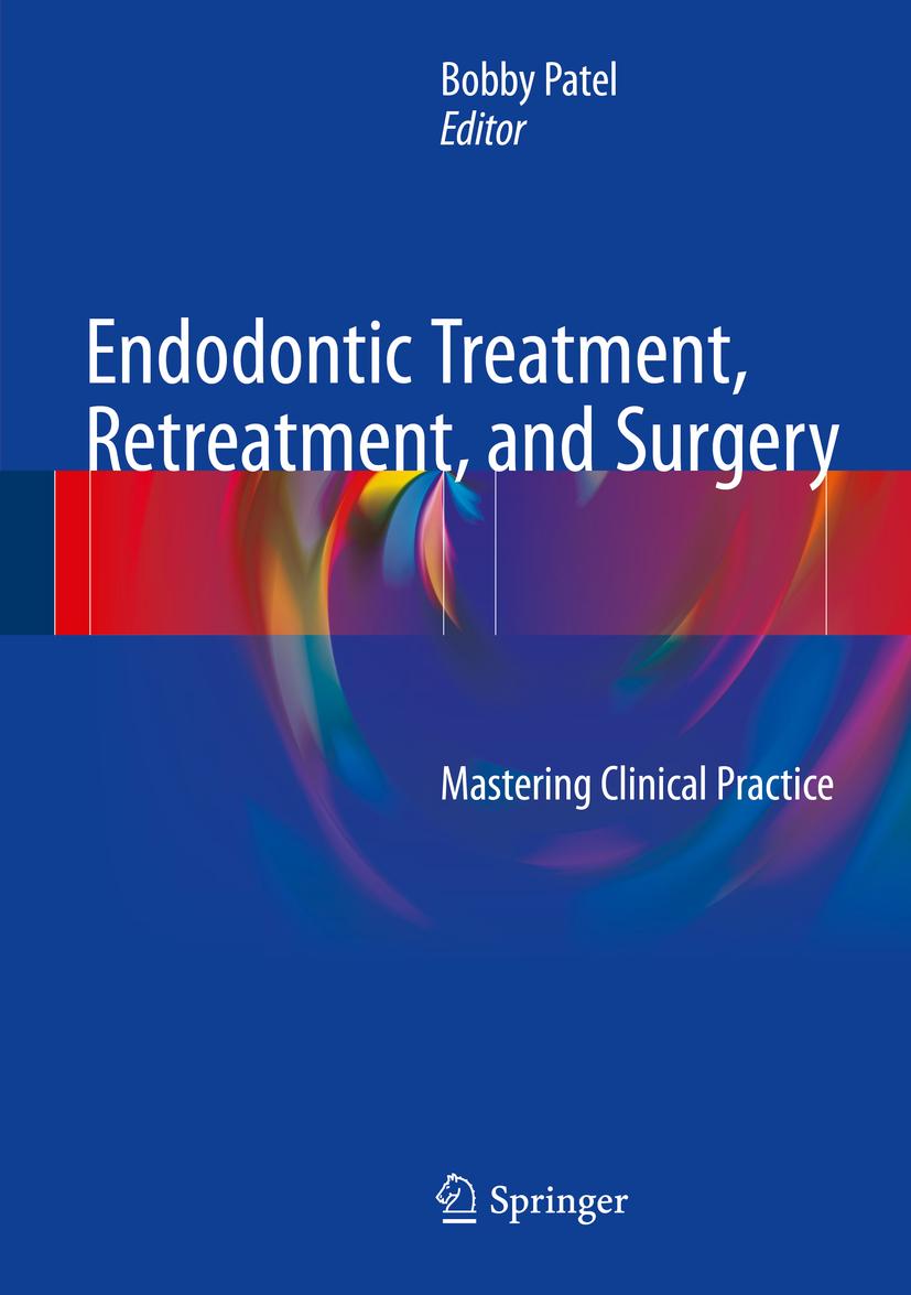 Patel, Bobby - Endodontic Treatment, Retreatment, and Surgery, ebook