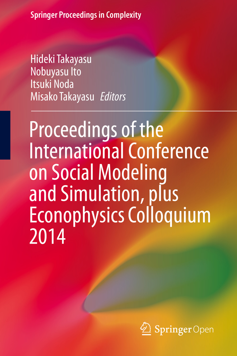 Ito, Nobuyasu - Proceedings of the International Conference on Social Modeling and Simulation, plus Econophysics Colloquium 2014, ebook