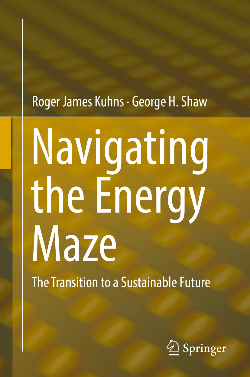 Kuhns, Roger James - Navigating the Energy Maze, ebook
