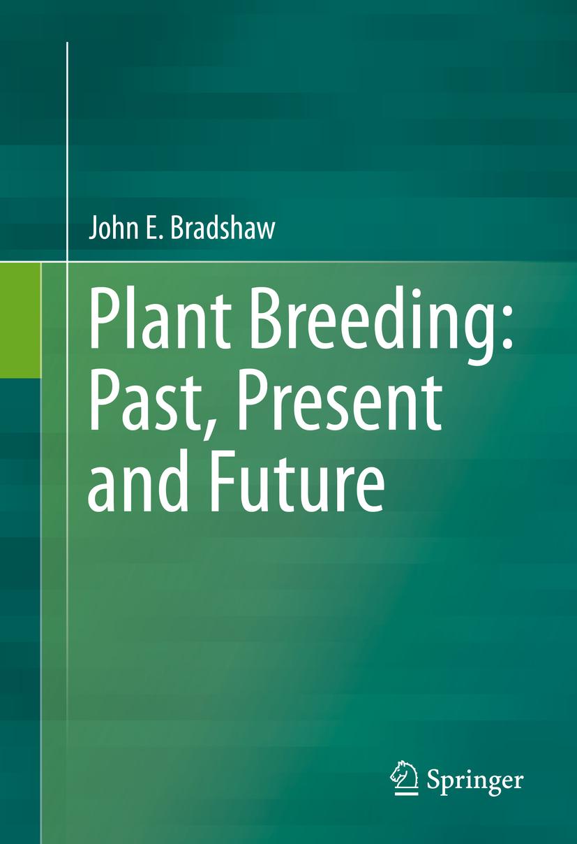 Bradshaw, John E. - Plant Breeding: Past, Present and Future, ebook