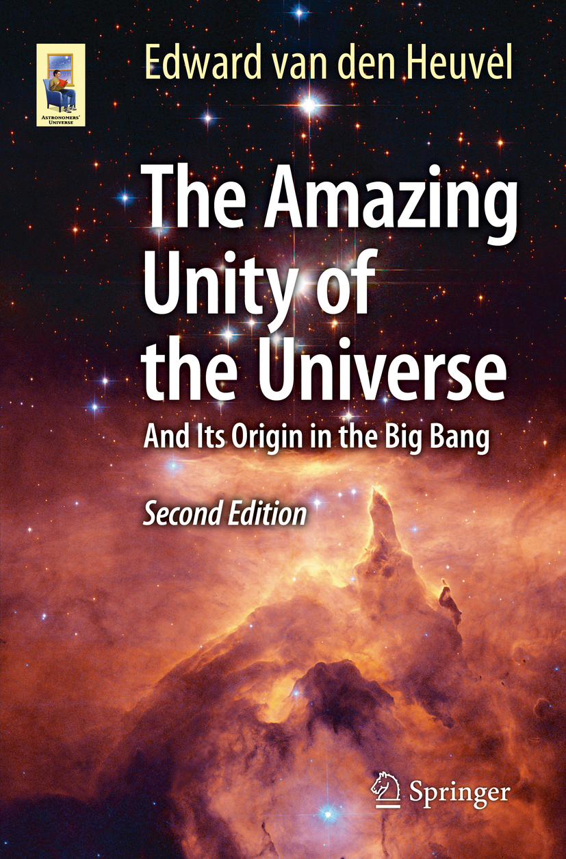 Heuvel, Edward van den - The Amazing Unity of the Universe, ebook