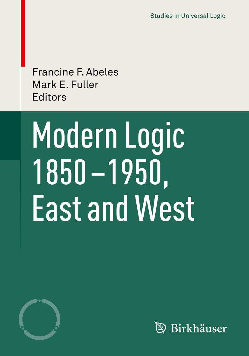 Abeles, Francine F. - Modern Logic 1850-1950, East and West, ebook