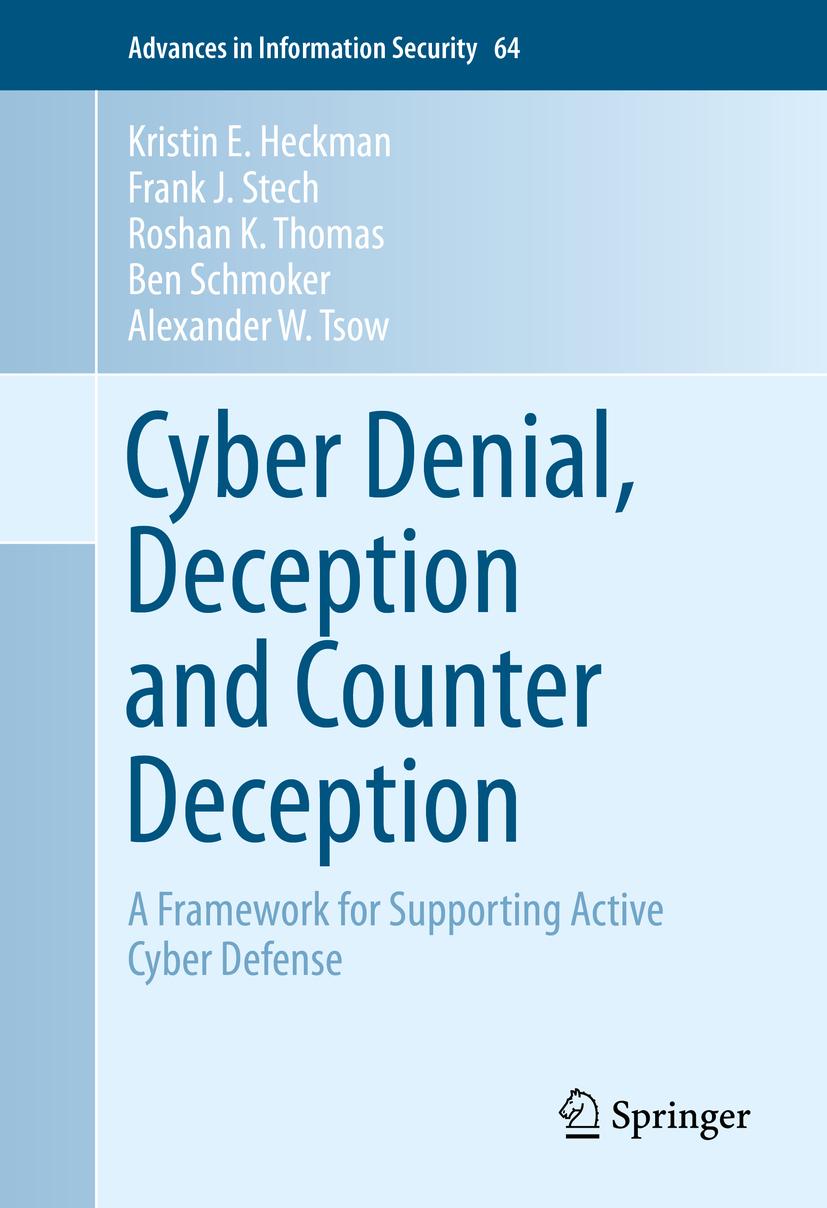 Heckman, Kristin E. - Cyber Denial, Deception and Counter Deception, ebook