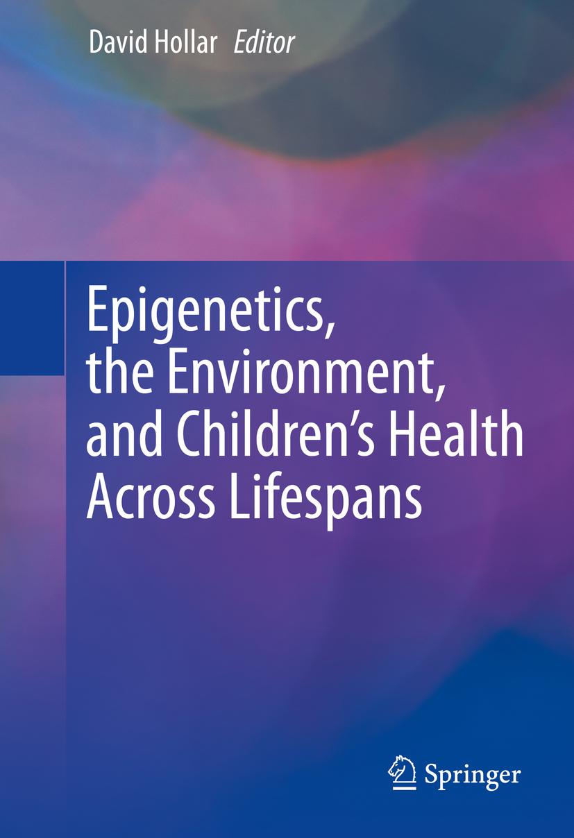 Hollar, David - Epigenetics, the Environment, and Children's Health Across Lifespans, ebook