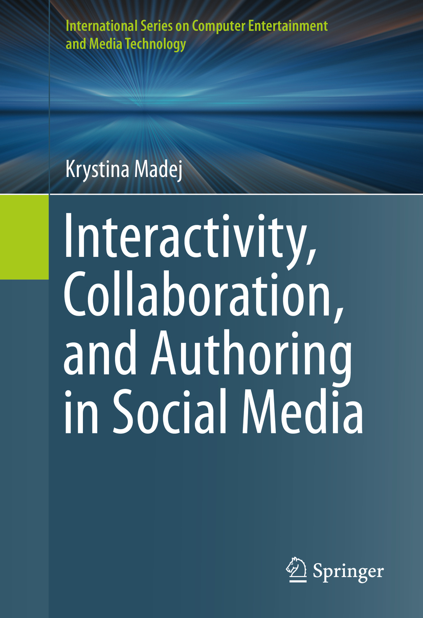 Madej, Krystina - Interactivity, Collaboration, and Authoring in Social Media, ebook