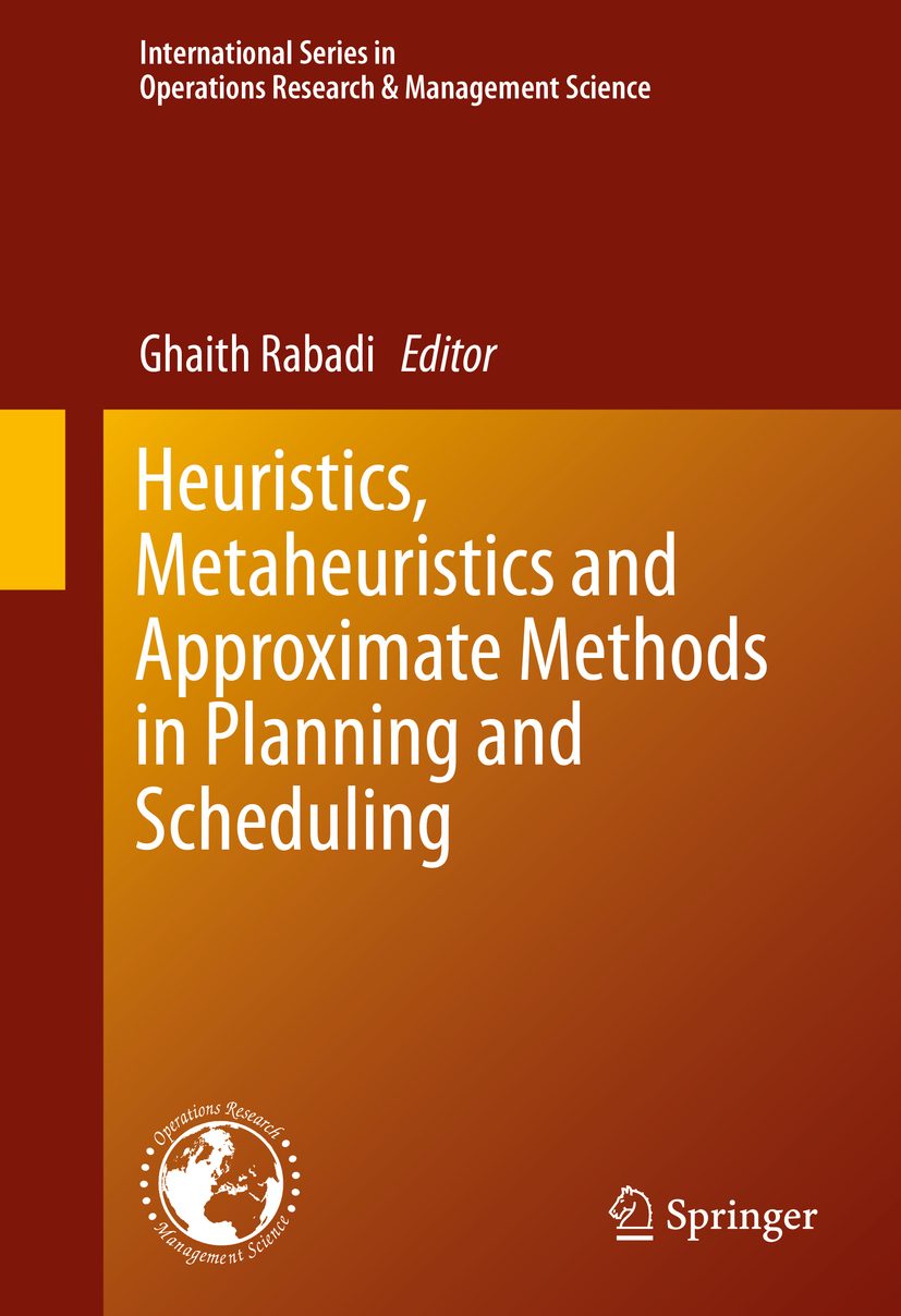 Rabadi, Ghaith - Heuristics, Metaheuristics and Approximate Methods in Planning and Scheduling, ebook
