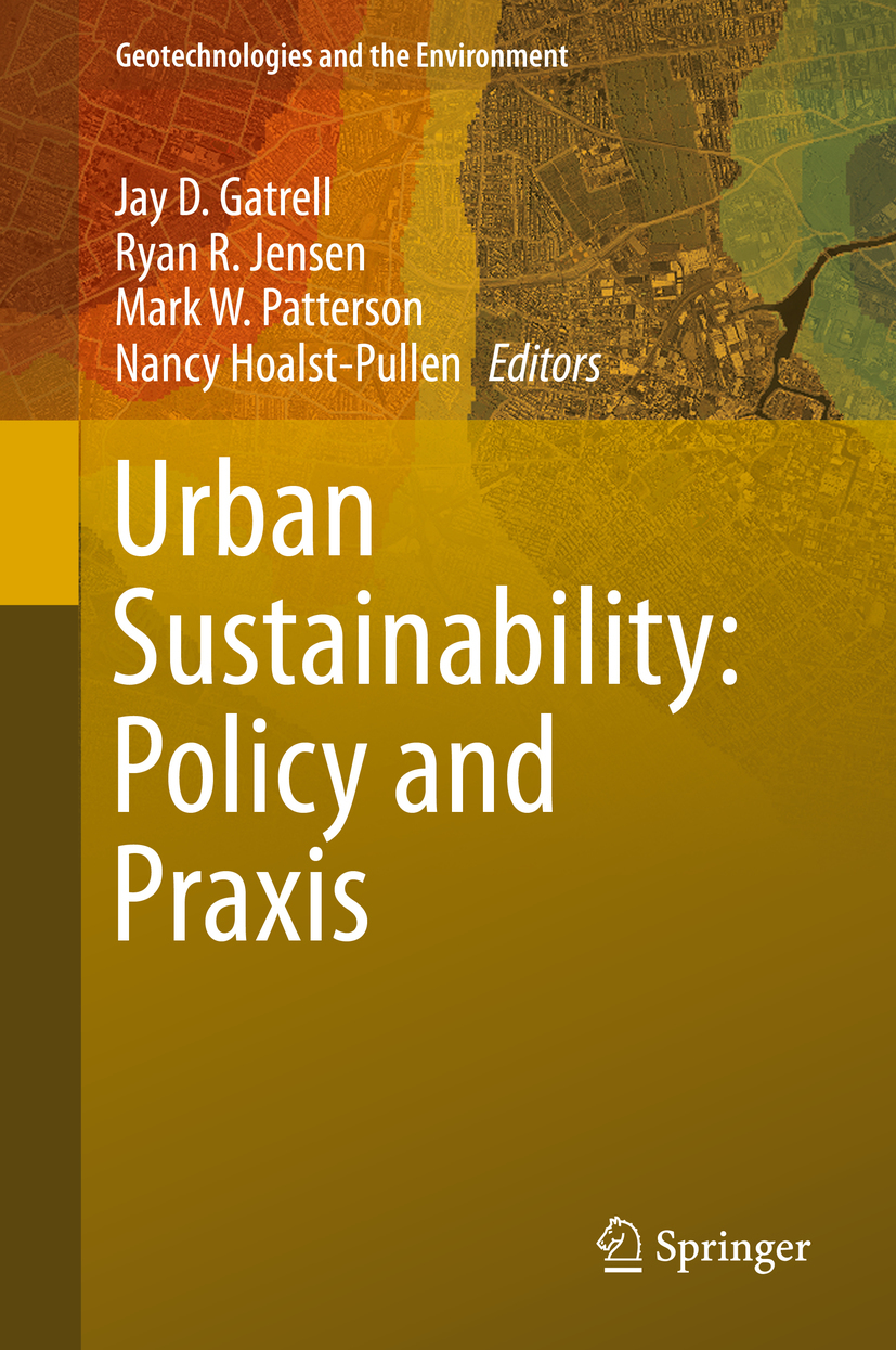 Gatrell, Jay D. - Urban Sustainability: Policy and Praxis, ebook