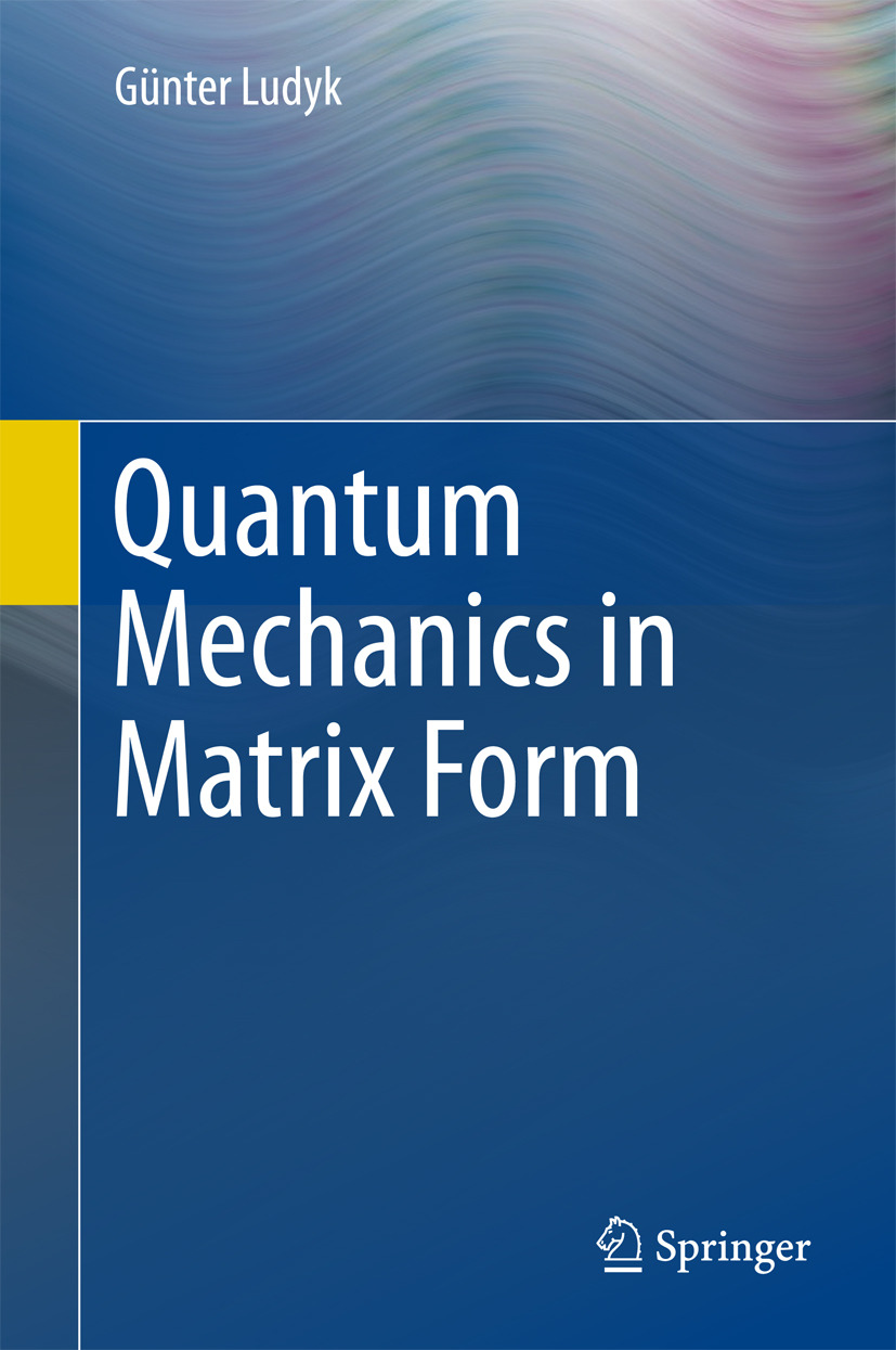 Ludyk, Günter - Quantum Mechanics in Matrix Form, ebook