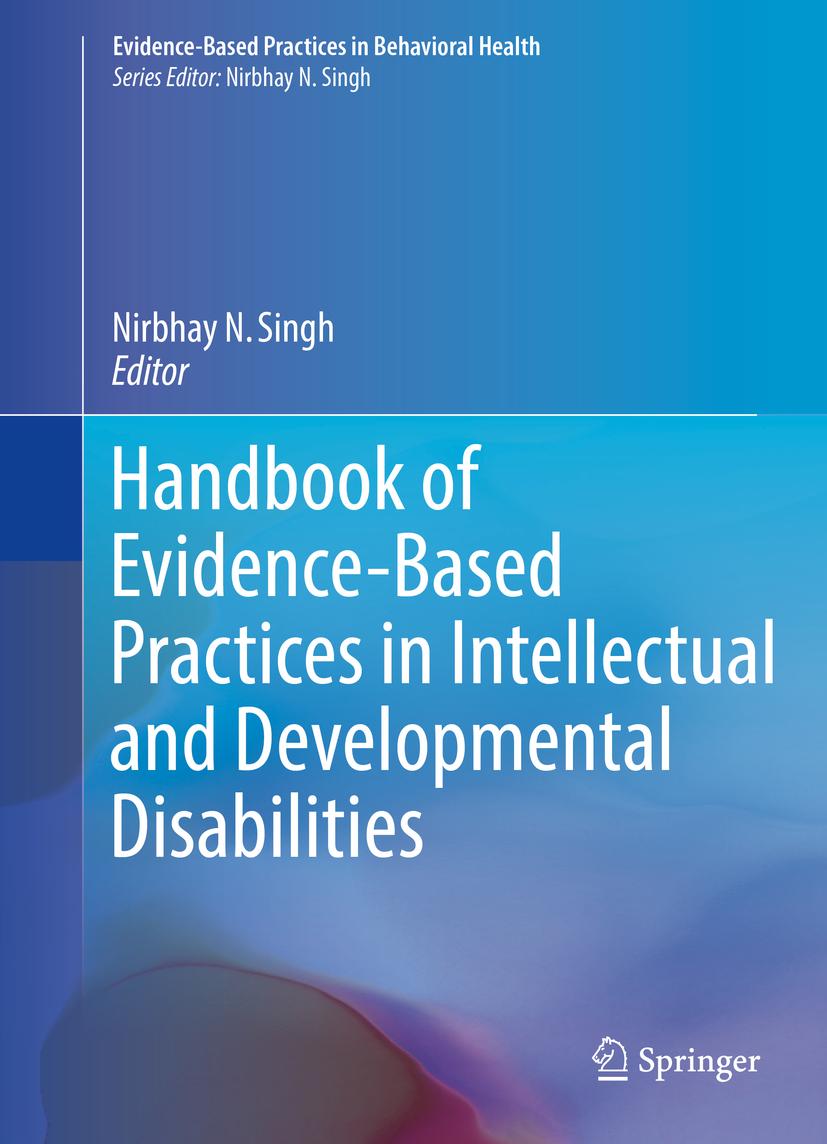 Singh, Nirbhay N. - Handbook of Evidence-Based Practices in Intellectual and Developmental Disabilities, ebook