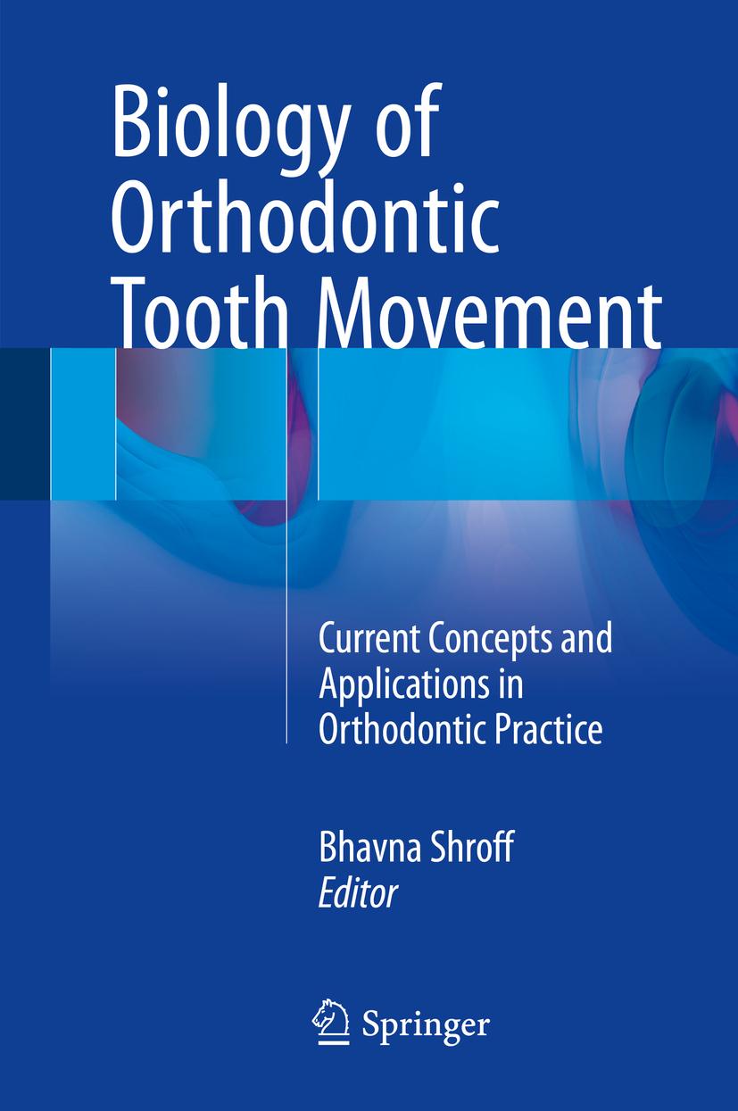 Shroff, Bhavna - Biology of Orthodontic Tooth Movement, ebook