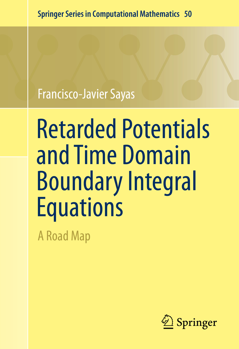 Sayas, Francisco-Javier - Retarded Potentials and Time Domain Boundary Integral Equations, ebook