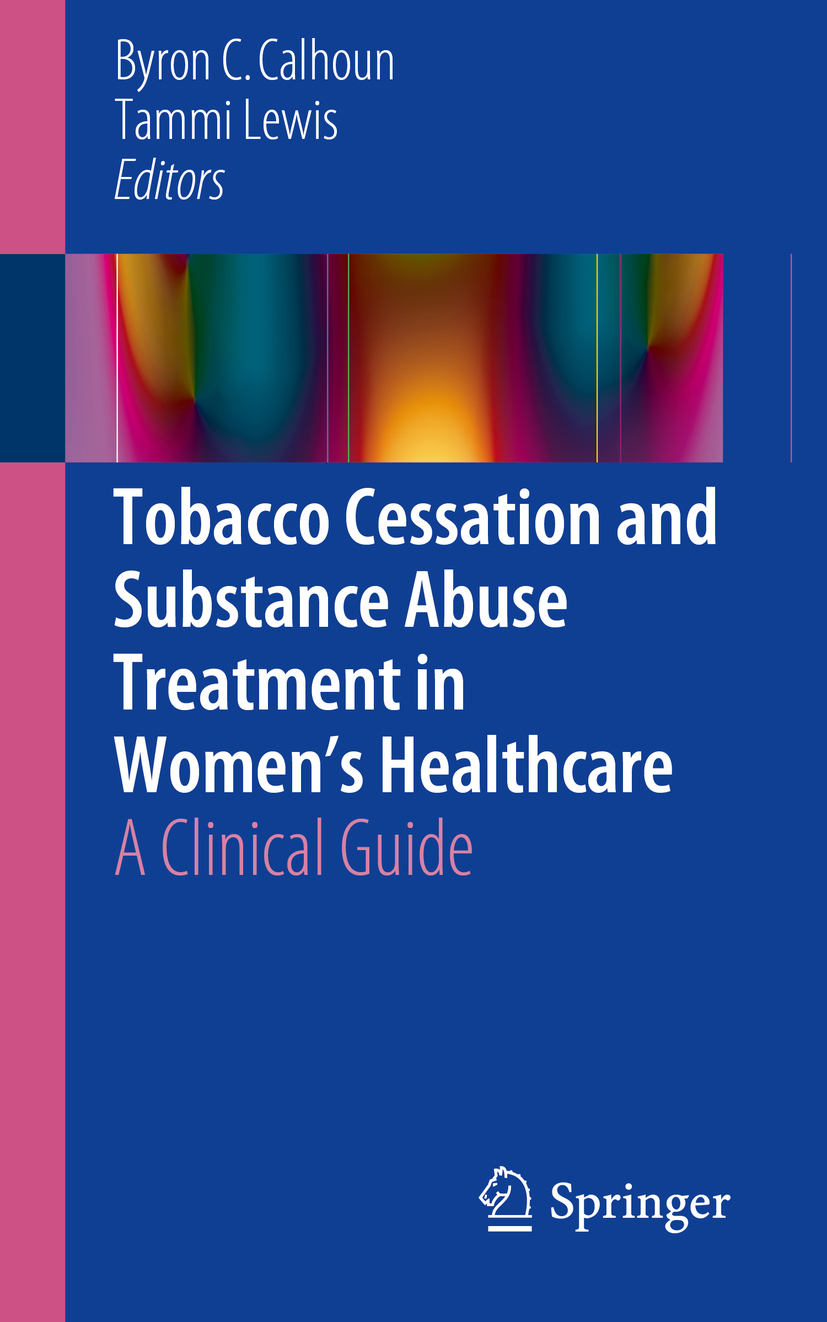 Calhoun, Byron C. - Tobacco Cessation and Substance Abuse Treatment in Women's Healthcare, ebook