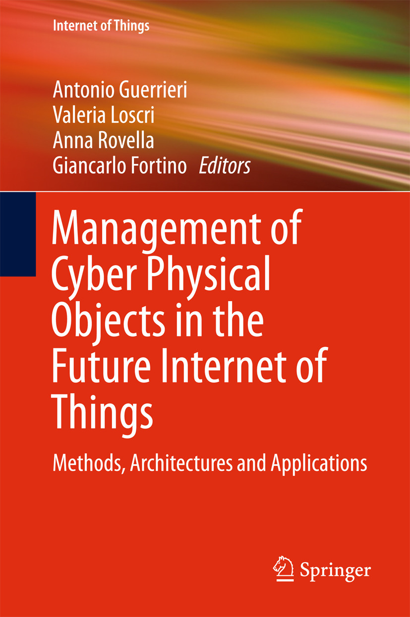 Fortino, Giancarlo - Management of Cyber Physical Objects in the Future Internet of Things, ebook