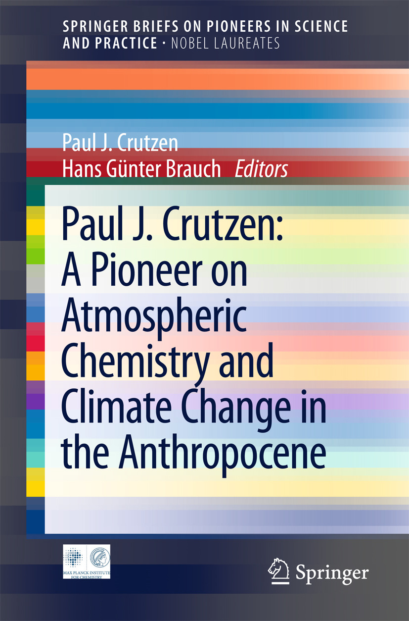 Brauch, Hans Günter - Paul J. Crutzen: A Pioneer on Atmospheric Chemistry and Climate Change in the Anthropocene, ebook