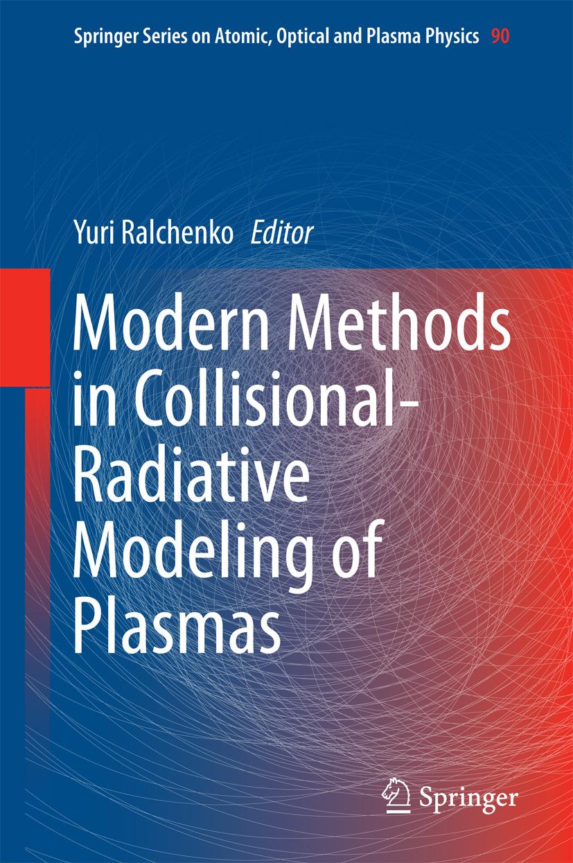 Ralchenko, Yuri - Modern Methods in Collisional-Radiative Modeling of Plasmas, ebook