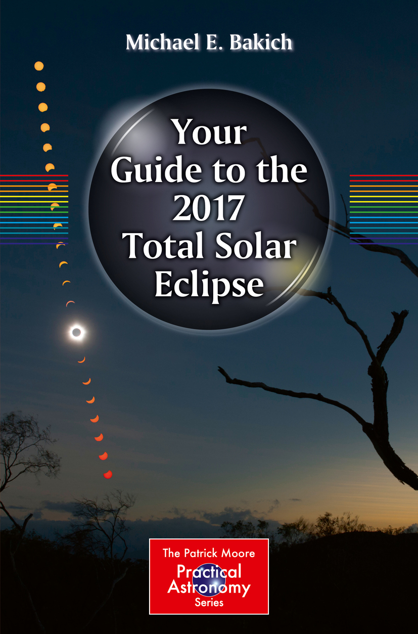 Bakich, Michael E. - Your Guide to the 2017 Total Solar Eclipse, ebook