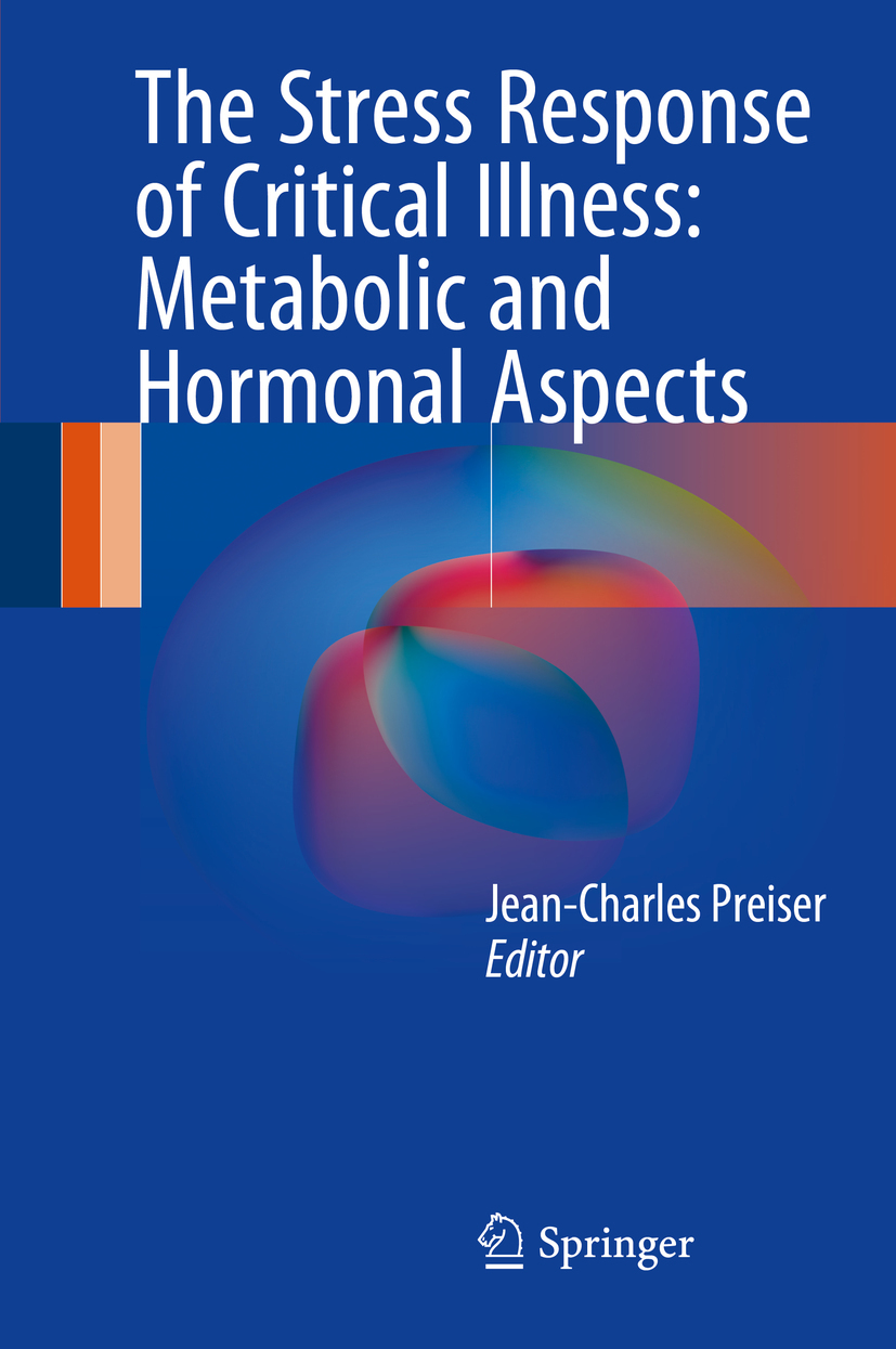 Preiser, Jean-Charles - The Stress Response of Critical Illness: Metabolic and Hormonal Aspects, ebook