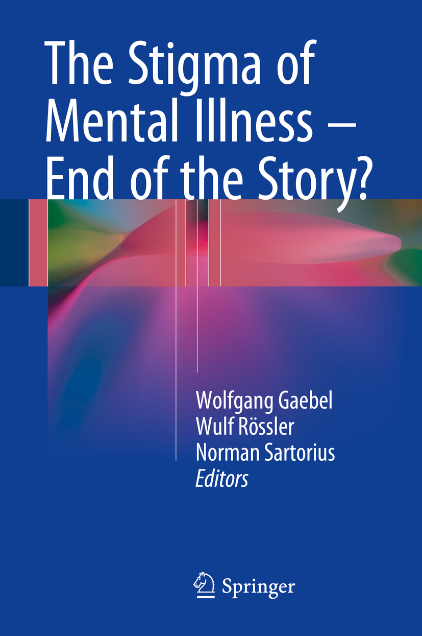 Gaebel, Wolfgang - The Stigma of Mental Illness - End of the Story?, ebook