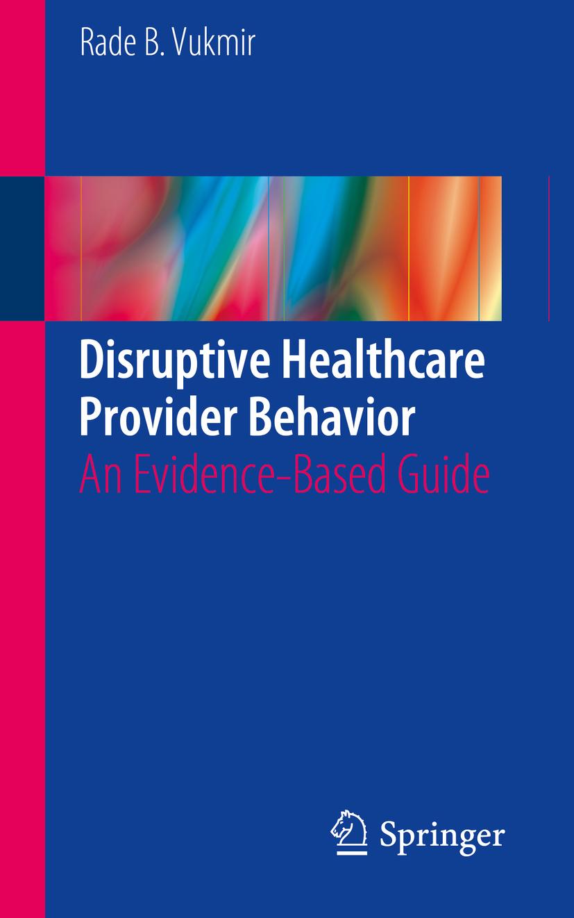 Vukmir, Rade B. - Disruptive Healthcare Provider Behavior, ebook