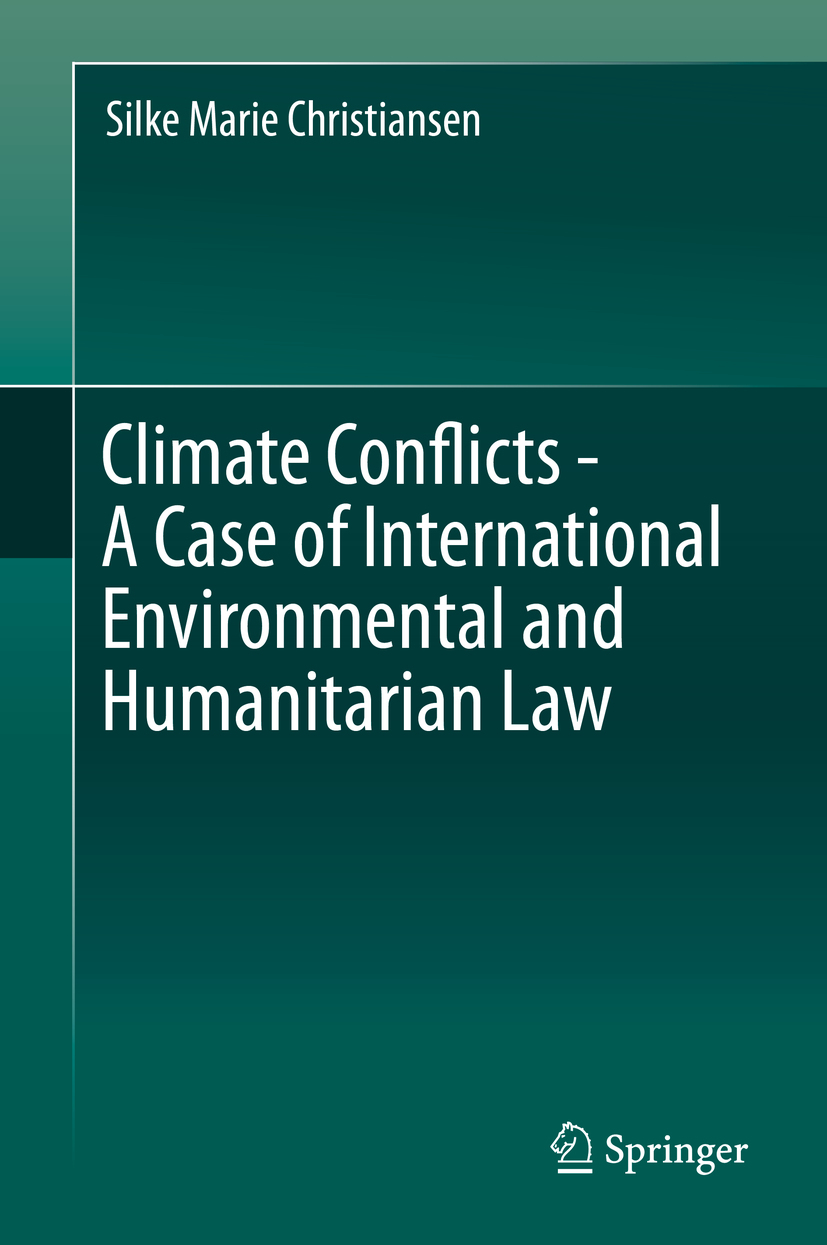 Christiansen, Silke Marie - Climate Conflicts - A Case of International Environmental and Humanitarian Law, ebook