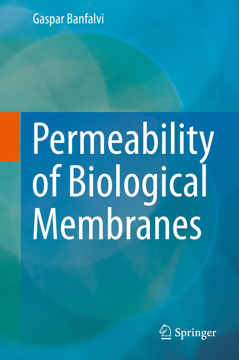 Banfalvi, Gaspar - Permeability of Biological Membranes, ebook