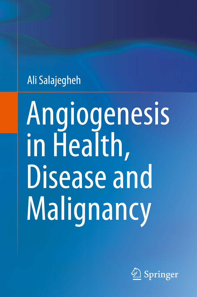 Salajegheh, Ali - Angiogenesis in Health, Disease and Malignancy, ebook