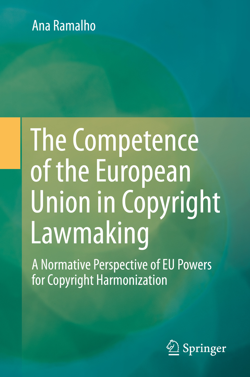 Ramalho, Ana - The Competence of the European Union in Copyright Lawmaking, ebook