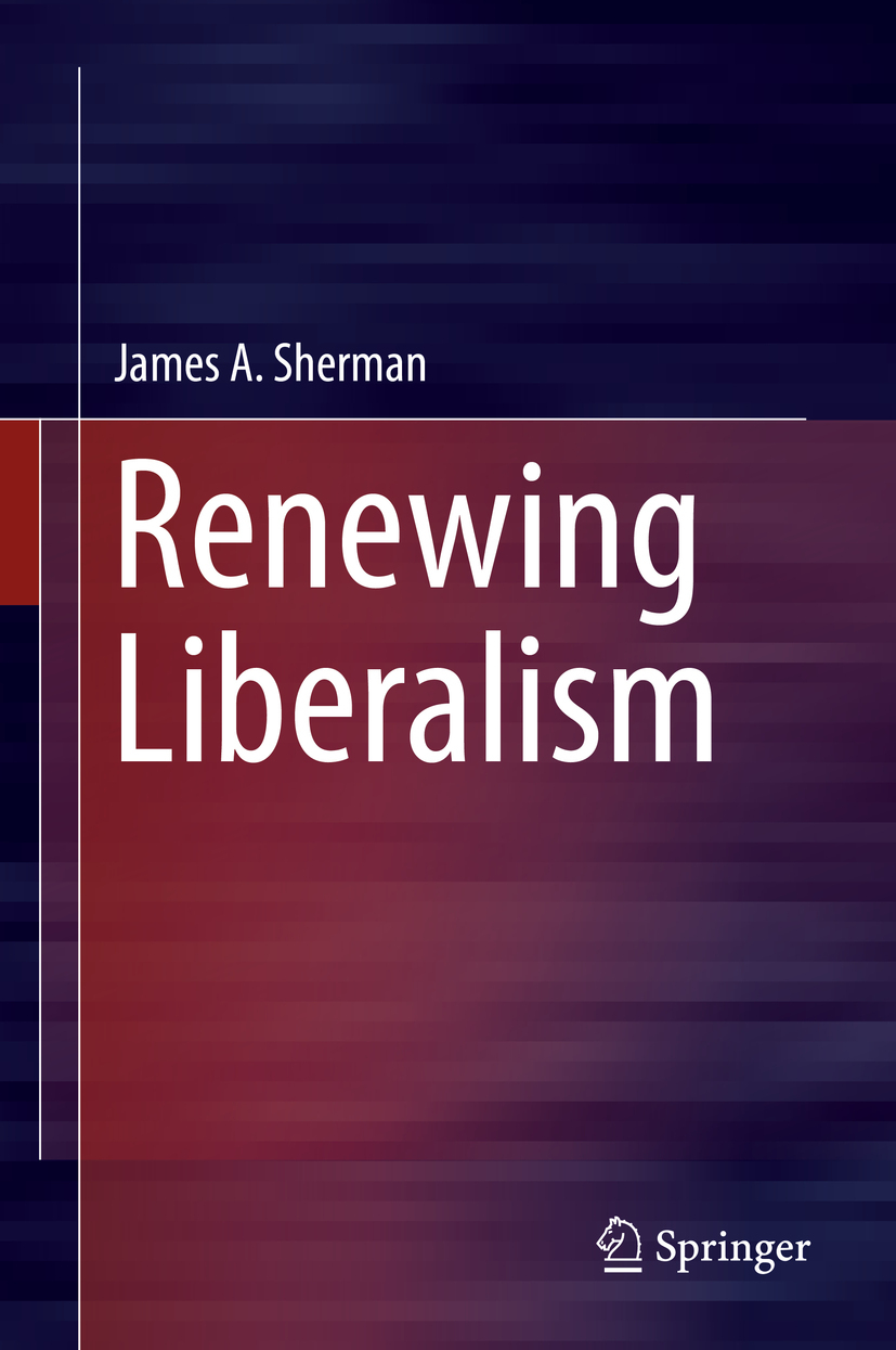Sherman, James A. - Renewing Liberalism, ebook