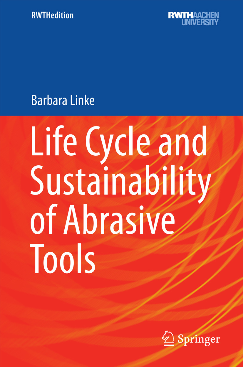 Linke, Barbara - Life Cycle and Sustainability of Abrasive Tools, ebook