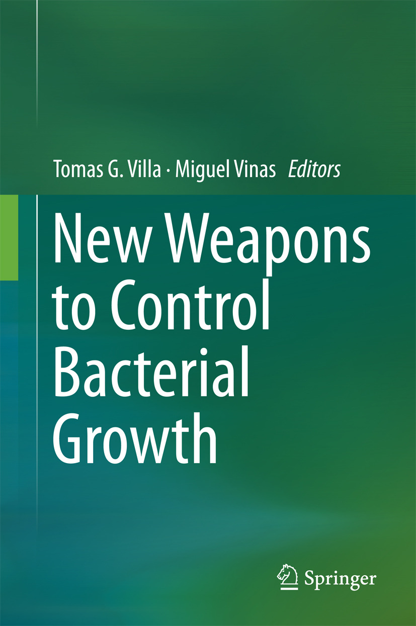 Villa, Tomas G. - New Weapons to Control Bacterial Growth, ebook