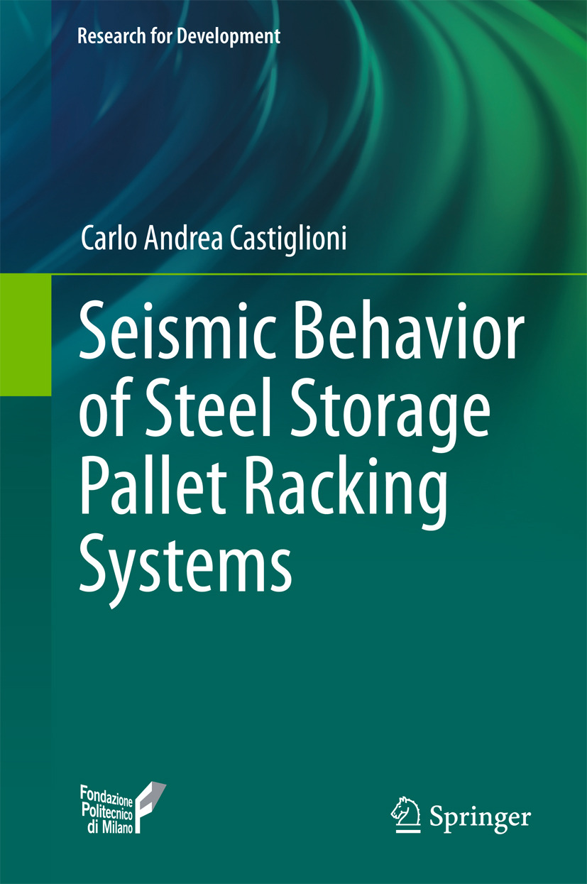 Castiglioni, Carlo Andrea - Seismic Behavior of Steel Storage Pallet Racking Systems, ebook