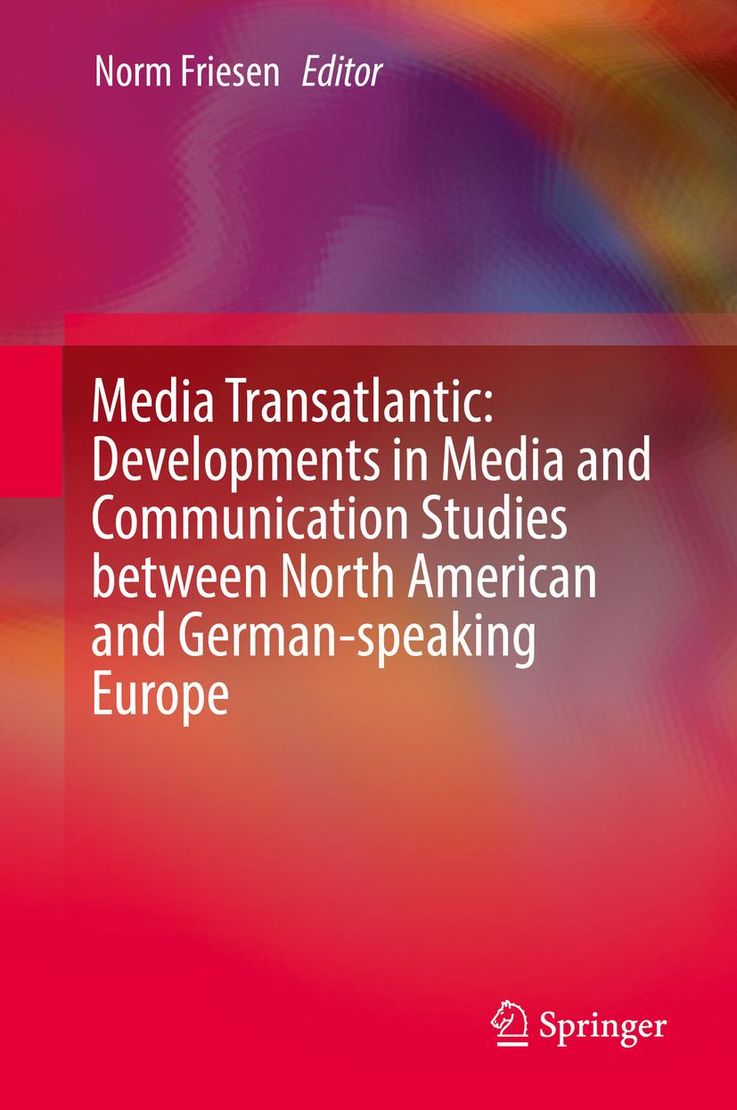 Friesen, Norm - Media Transatlantic: Developments in Media and Communication Studies between North American and German-speaking Europe, ebook