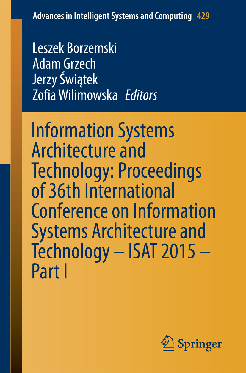 Borzemski, Leszek - Information Systems Architecture and Technology: Proceedings of 36th International Conference on Information Systems Architecture and Technology – ISAT 2015 – Part I, ebook