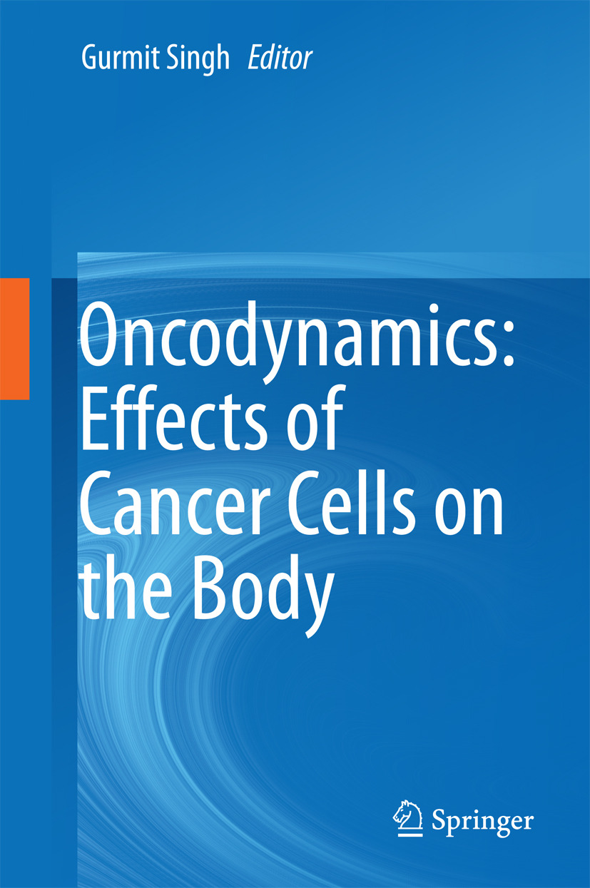 Singh, Gurmit - Oncodynamics: Effects of Cancer Cells on the Body, ebook