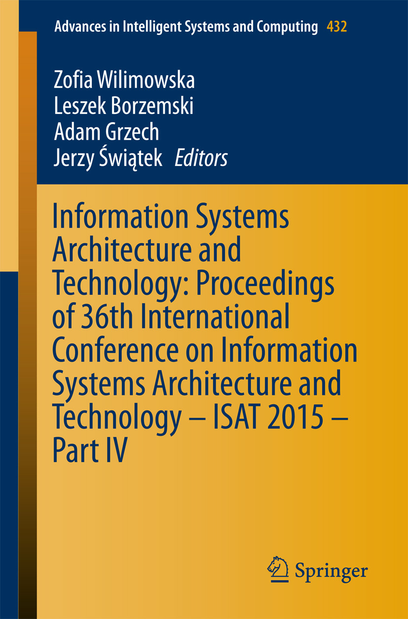 Borzemski, Leszek - Information Systems Architecture and Technology: Proceedings of 36th International Conference on Information Systems Architecture and Technology – ISAT 2015 – Part IV, ebook