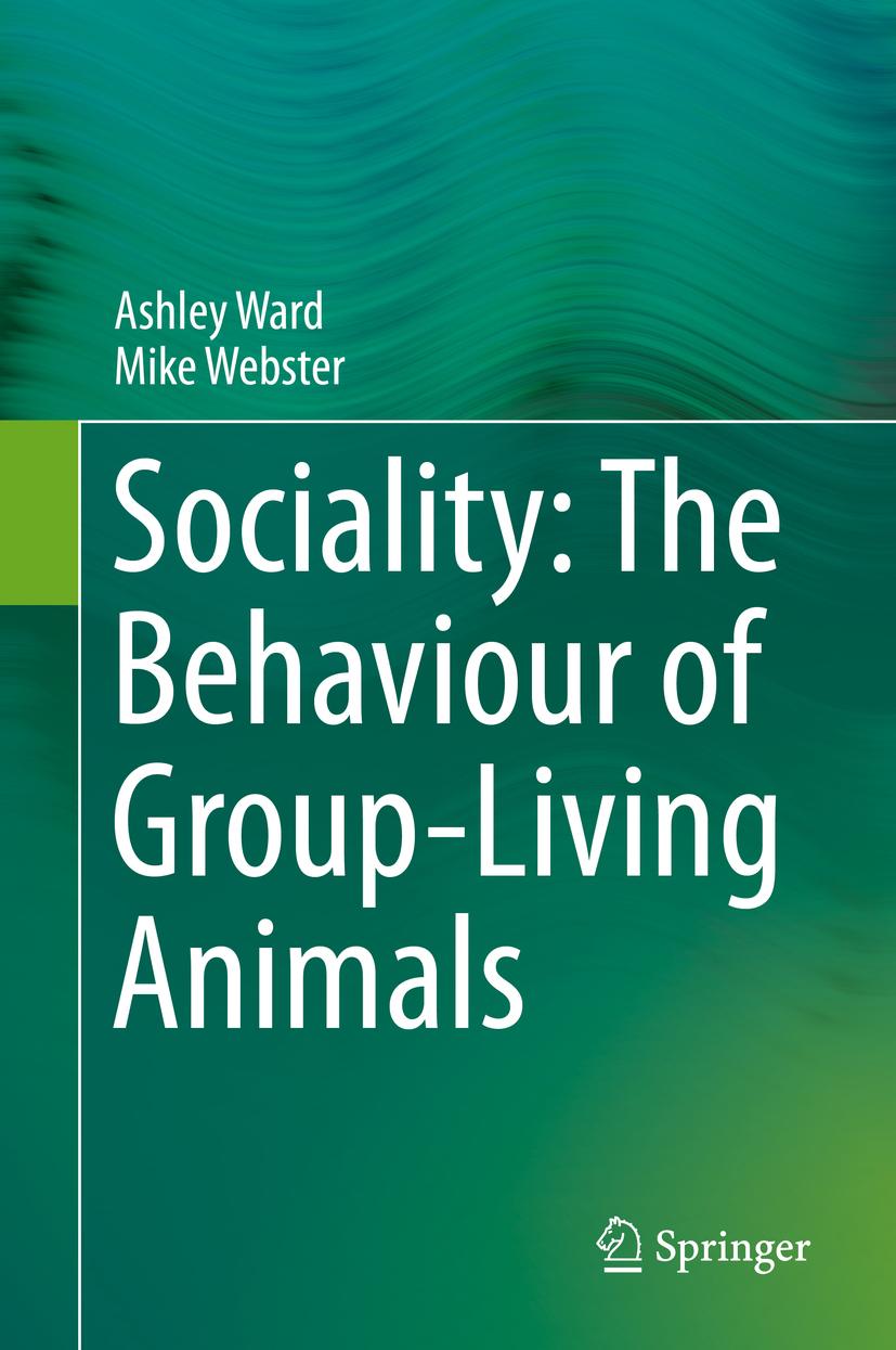 Ward, Ashley - Sociality: The Behaviour of Group-Living Animals, ebook