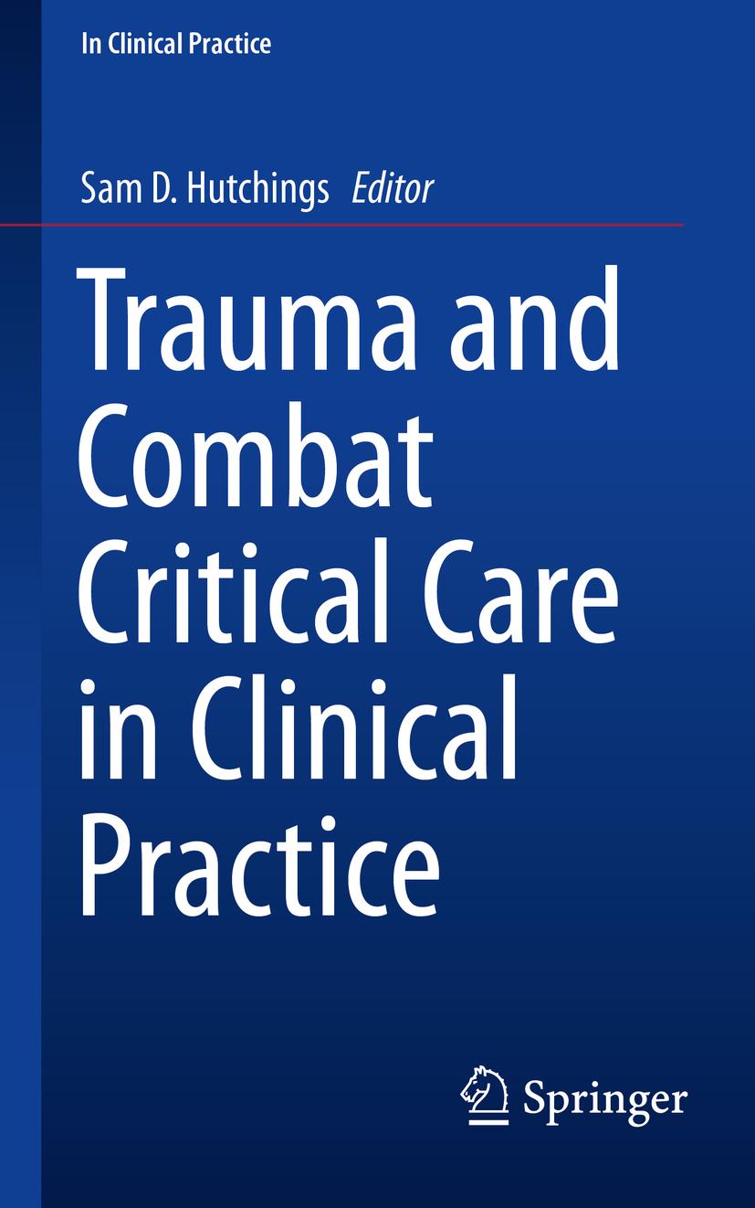 Hutchings, Sam D. - Trauma and Combat Critical Care in Clinical Practice, ebook