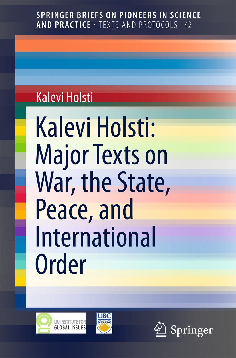 Holsti, Kalevi - Kalevi Holsti: Major Texts on War, the State, Peace, and International Order, ebook