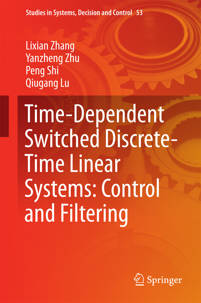 Lu, Qiugang - Time-Dependent Switched Discrete-Time Linear Systems: Control and Filtering, ebook