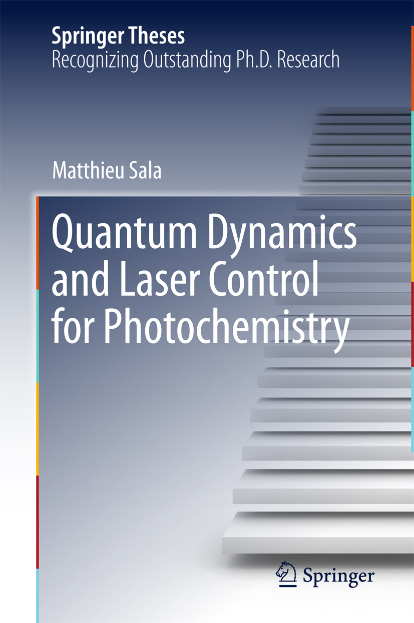 Sala, Matthieu - Quantum Dynamics and Laser Control for Photochemistry, ebook