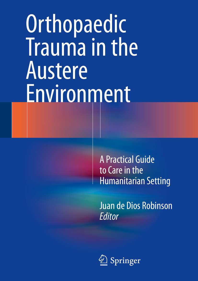 Robinson, Juan de Dios - Orthopaedic Trauma in the Austere Environment, ebook