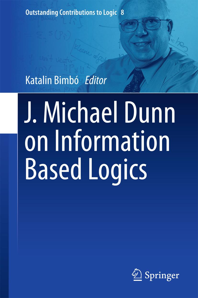 Bimbó, Katalin - J. Michael Dunn on Information Based Logics, ebook