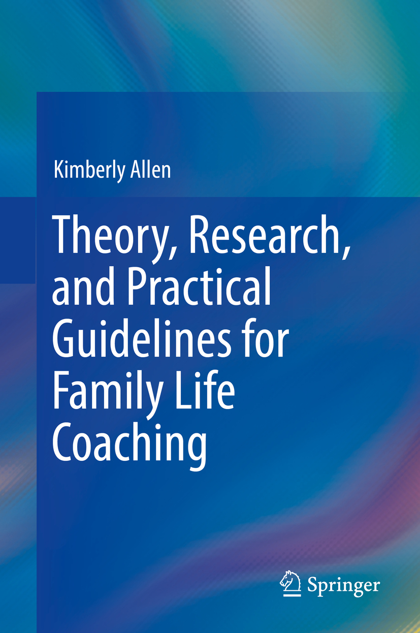 Allen, Kimberly - Theory, Research, and Practical Guidelines for Family Life Coaching, ebook
