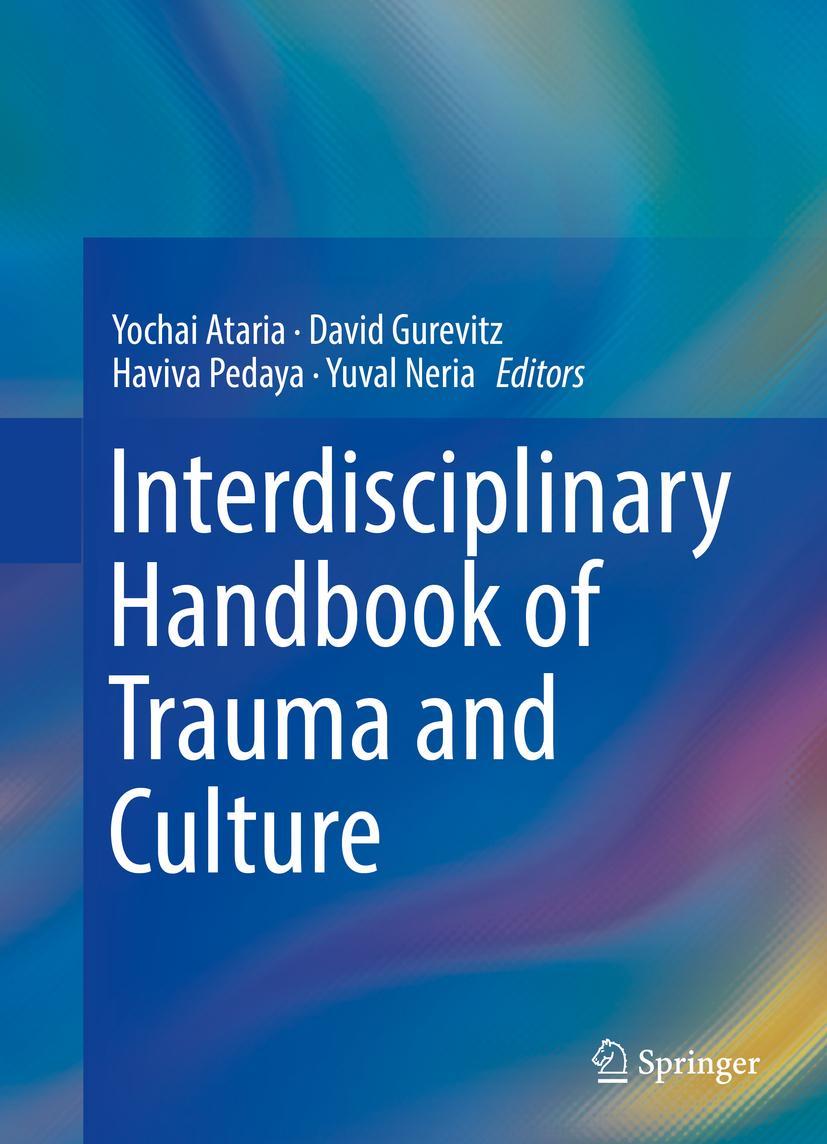 Ataria, Yochai - Interdisciplinary Handbook of Trauma and Culture, ebook