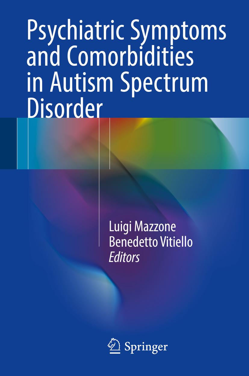Mazzone, Luigi - Psychiatric Symptoms and Comorbidities in Autism Spectrum Disorder, ebook