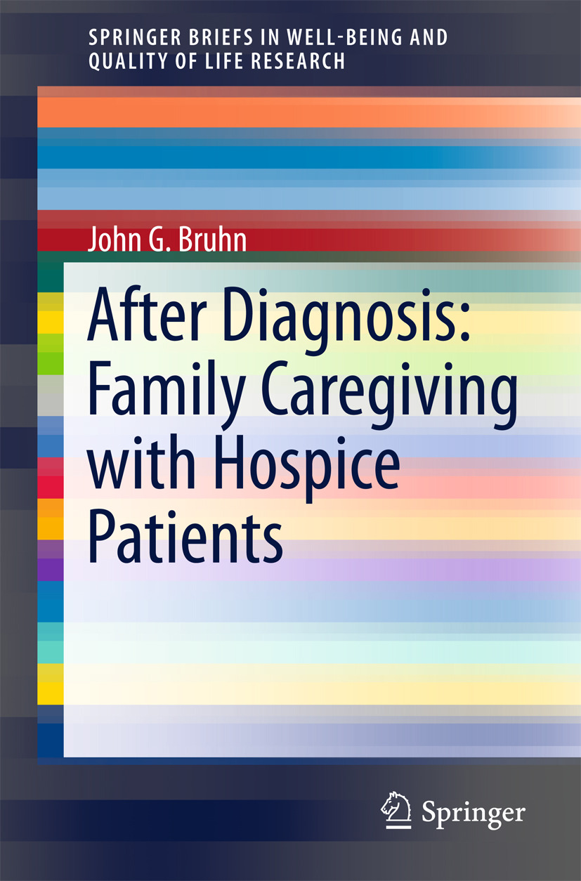 Bruhn, John G. - After Diagnosis: Family Caregiving with Hospice Patients, ebook