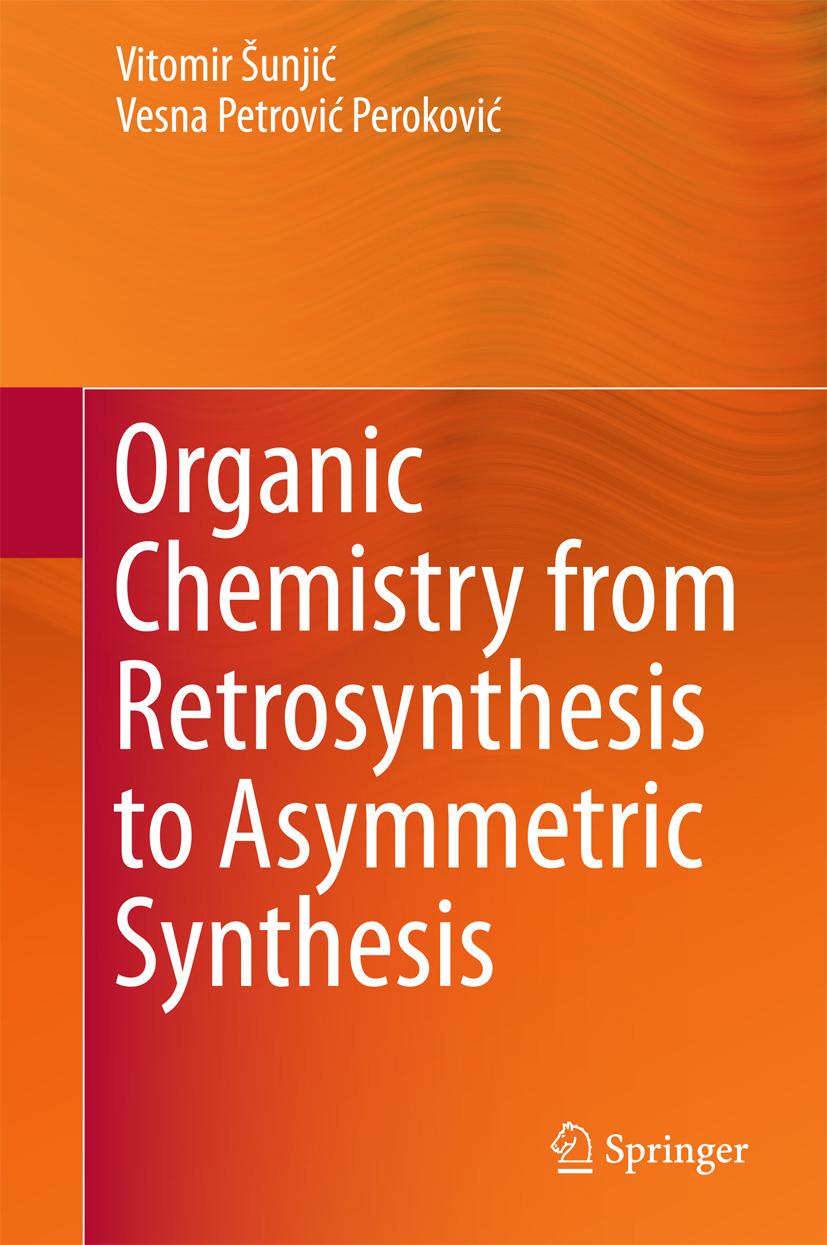 Peroković, Vesna Petrović - Organic Chemistry from Retrosynthesis to Asymmetric Synthesis, ebook