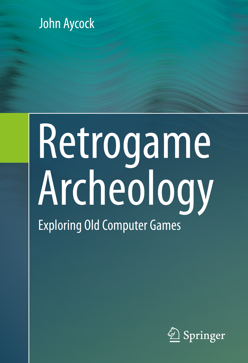 Aycock, John - Retrogame Archeology, ebook